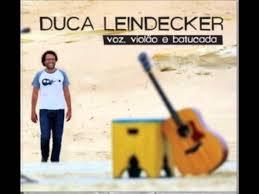 Voz Violao e Batucada  - Duca Leindecker