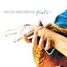 Pieta  - Milton Nascimento