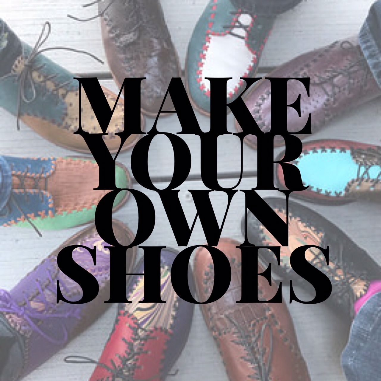 Make Your Own Shoes.jpeg