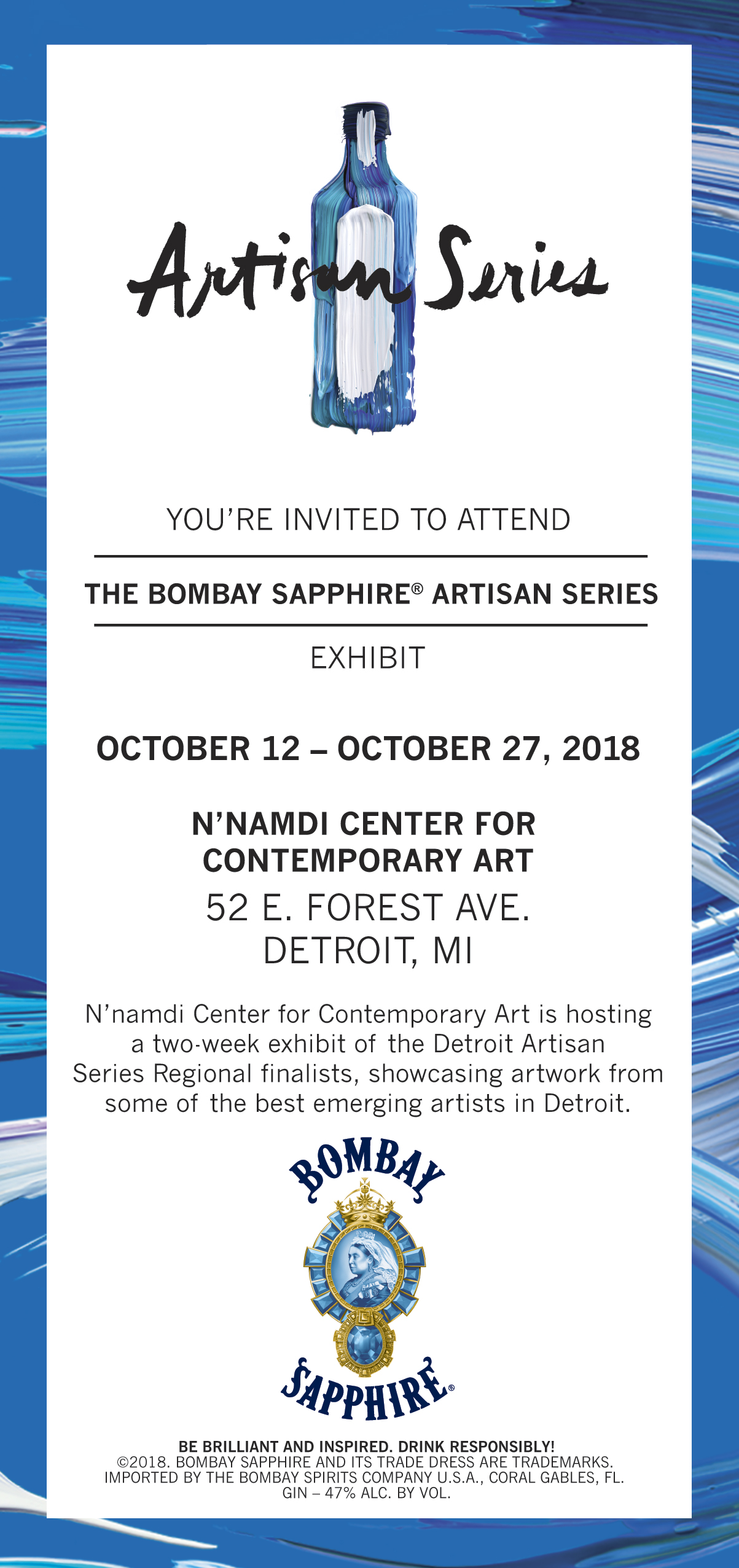 For more information on N'namdi Detroit,   click here  .  To learn more about Bombay Sapphire's Artisan Series,   click here  .