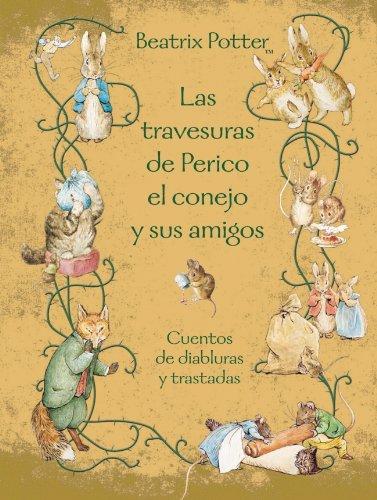 Peter Rabbit: Las travesuras de Perico el conejo y sus amigos