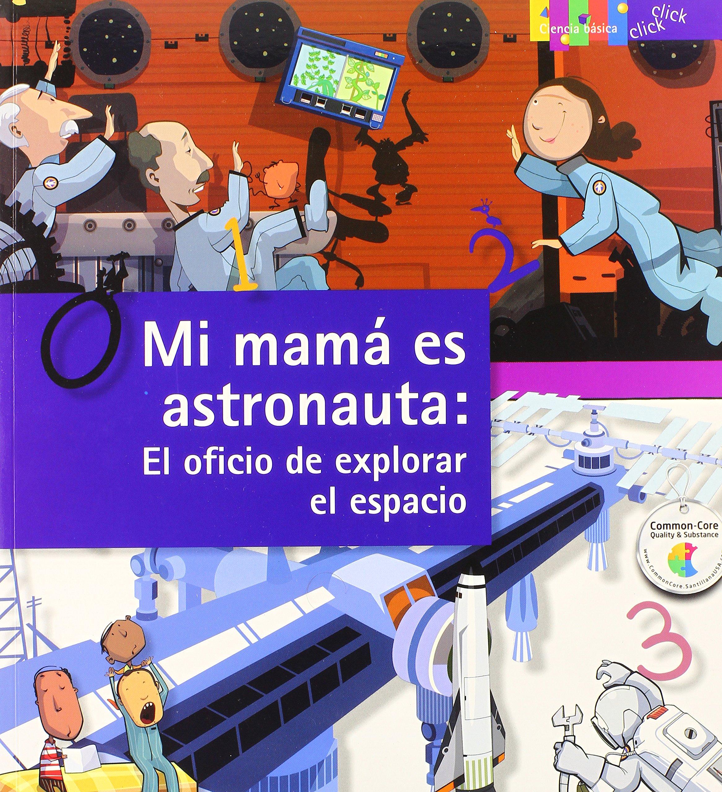Mi mamá es astronauta: El oficio de explorar el espacio