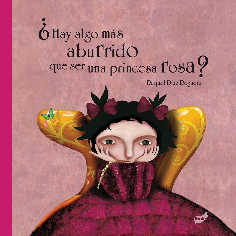¿Hay algo más aburrido que ser una princesa rosa?