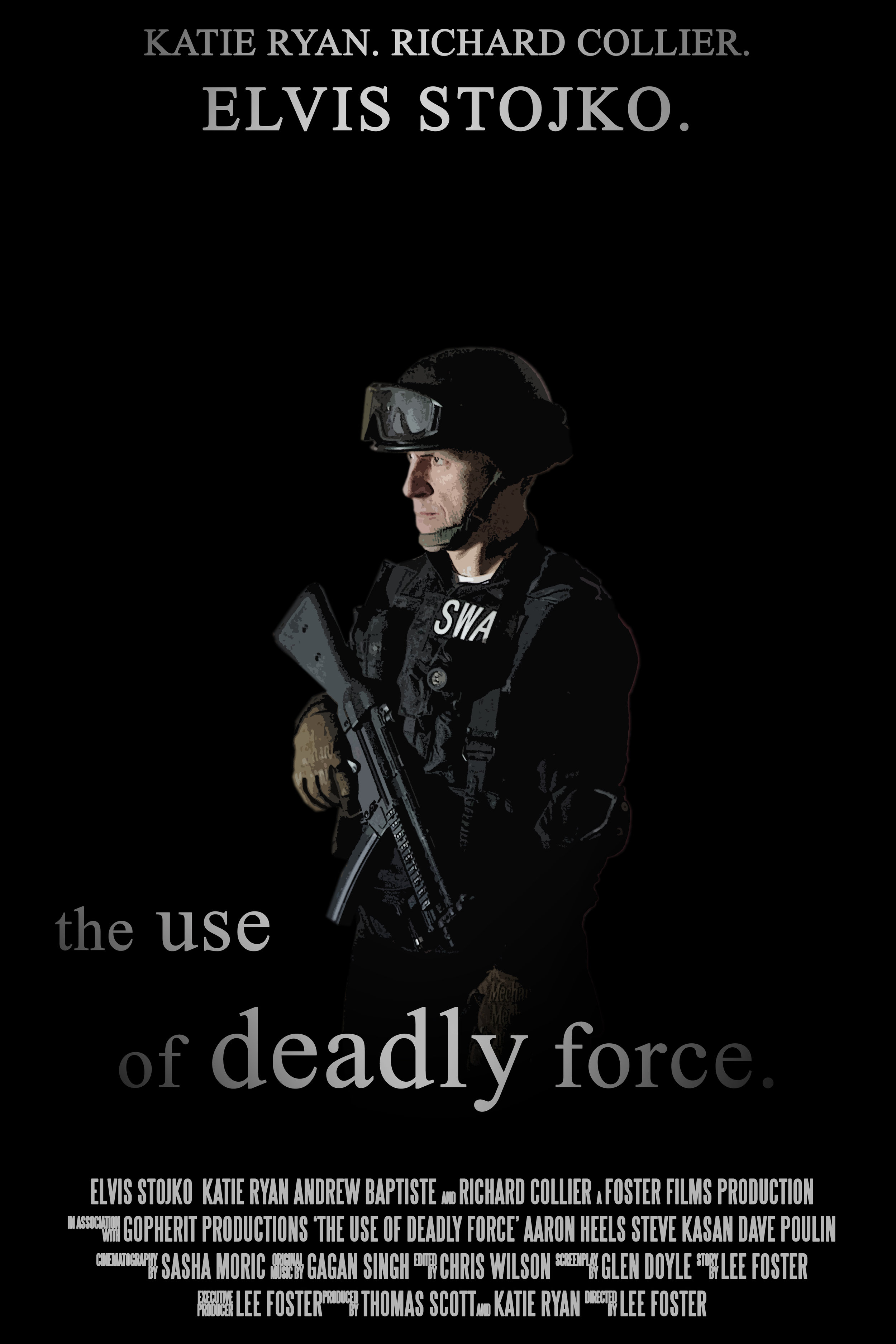 THE USE OF DEADLY FORCE  Starring Elvis Stojko - a short film following Captain Dagda as he navigates the complicated choices during a standoff with a gunman.... and the consequences of his decisions.