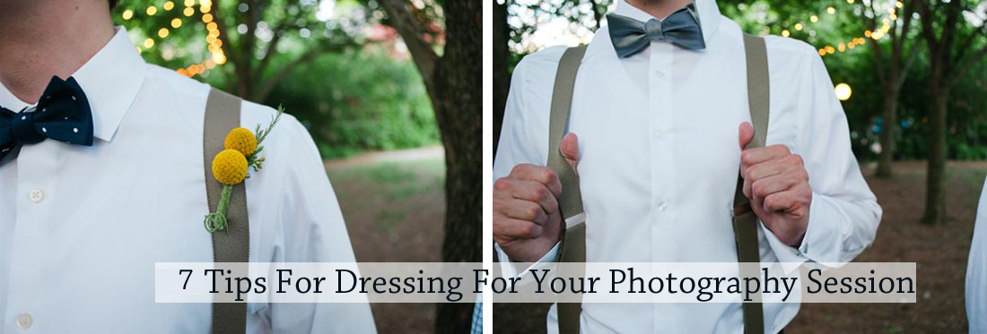 7tipsfordressingforyourphotosession
