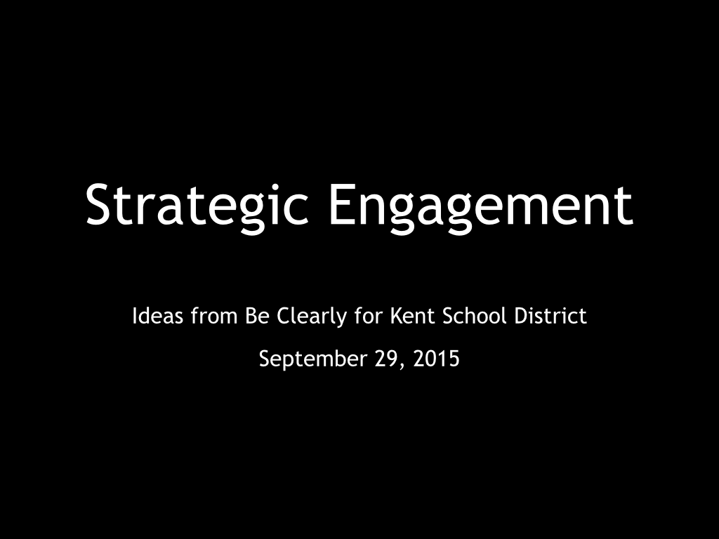 Strategic Engagement.Be Clearly for Kent.092915.001.png