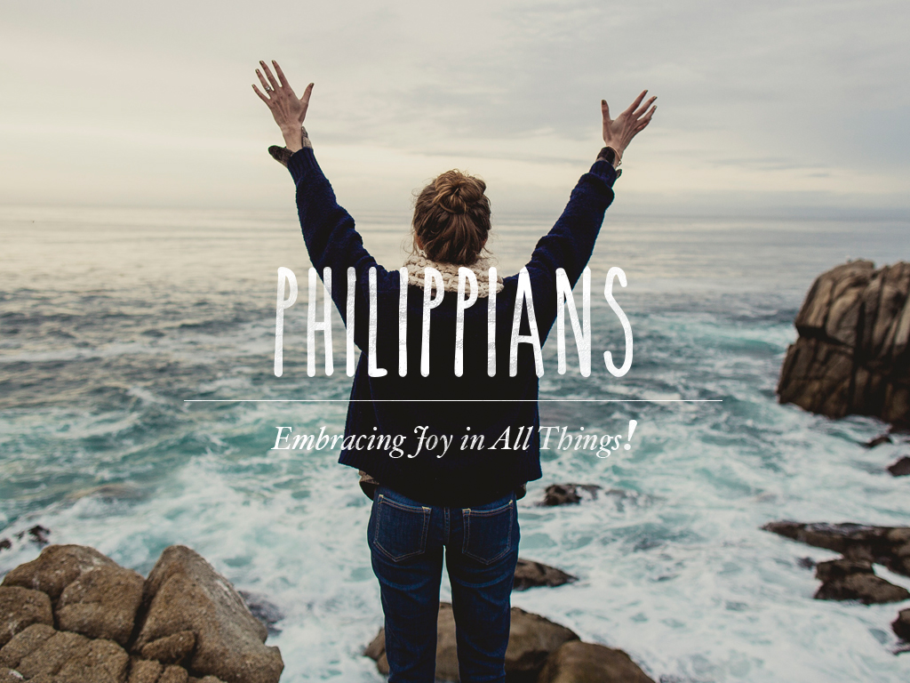 Philippians—Embracing Joy in All Things! We're going to discover one of the most encouraging books in the New Testament and something much more satisfying than happiness. If you can believe it!