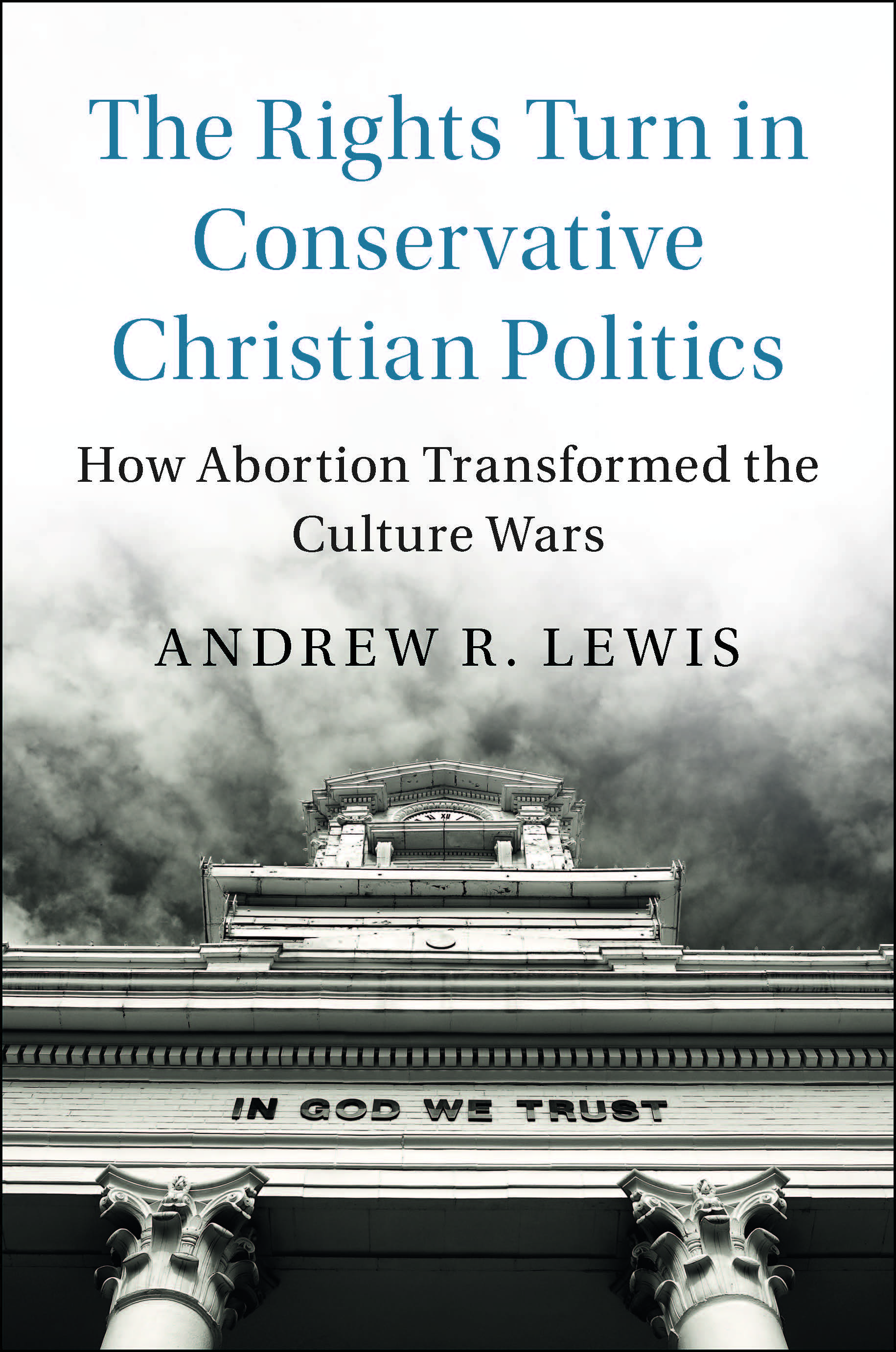 The Rights Turn in Conservative Christian Politics_Cover.jpg