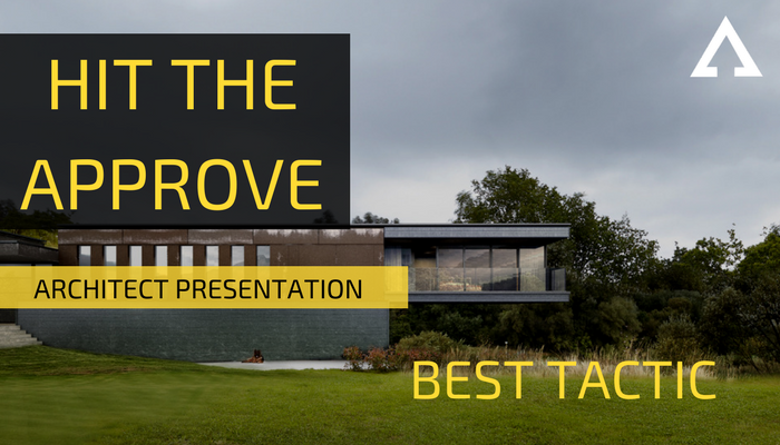 Hit the approve architect presentation