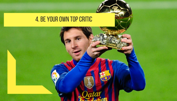 Be your own top critic