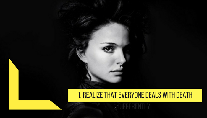1. Realize that every one deal with death