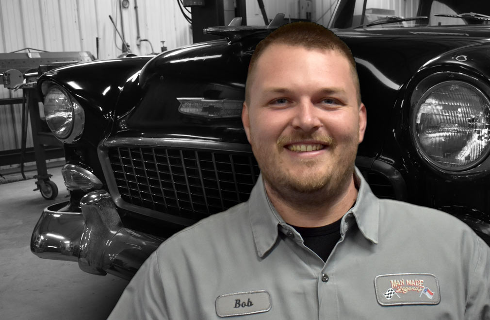 Bob Turner: Shop Manager - At an early age I was introduced into Hot Wheels and my passion for the automotive industry started. Being around cars was just the way of life since I was little. My father has a 1957 Chevy Belair that was passed on from his grandfather for his first vehicle.I grew up with that car as part of my family. At the age of 14 I started interning at a local shop in Riverview FL learning about fabrication, wiring, and building one off custom vehicles. I then moved into the interior and audio side of the builds and relocated to Charlotte NC. As an avid car show goer, I learned a lot about what people want and expect out of a build.I have an extensive background in all types of automotive fields such as electrical, suspension, audio/video, interior, metal, and fiberglass fabrication. I am an all around car guy with very high standards when it comes to quality, integrity, and exceeding customer expectations.I love making people's dreams come true. As well as helping preserve their memories with their friends and families by building their dream car. Currently I am working on a 1955 Belair to enjoy with my wife and daughter. The greatest joy is to see our customers enjoy their vehicle again. Your passion is my passion. I and the rest of the MML crew can make your dream a reality.