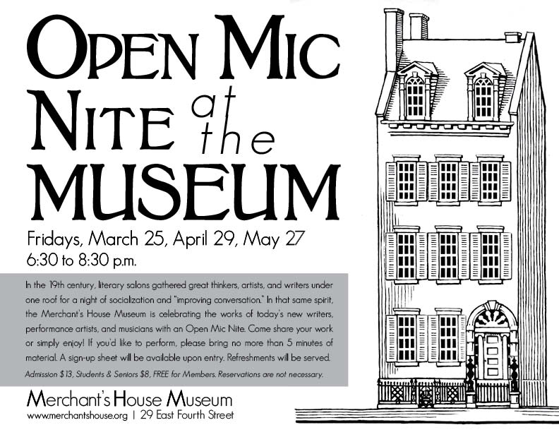 Announcing the March 25, April 29, May 27 Open Mic Nites at the Merchant's House Museum