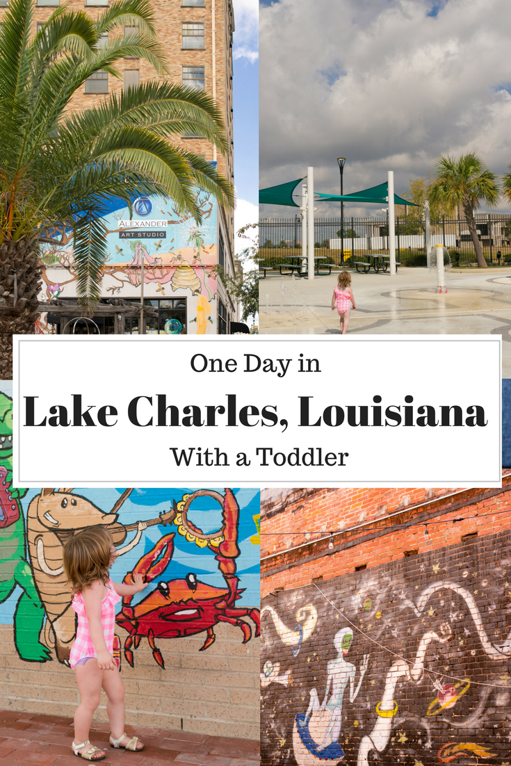 day trip to Lake Charles, Louisiana with a toddler