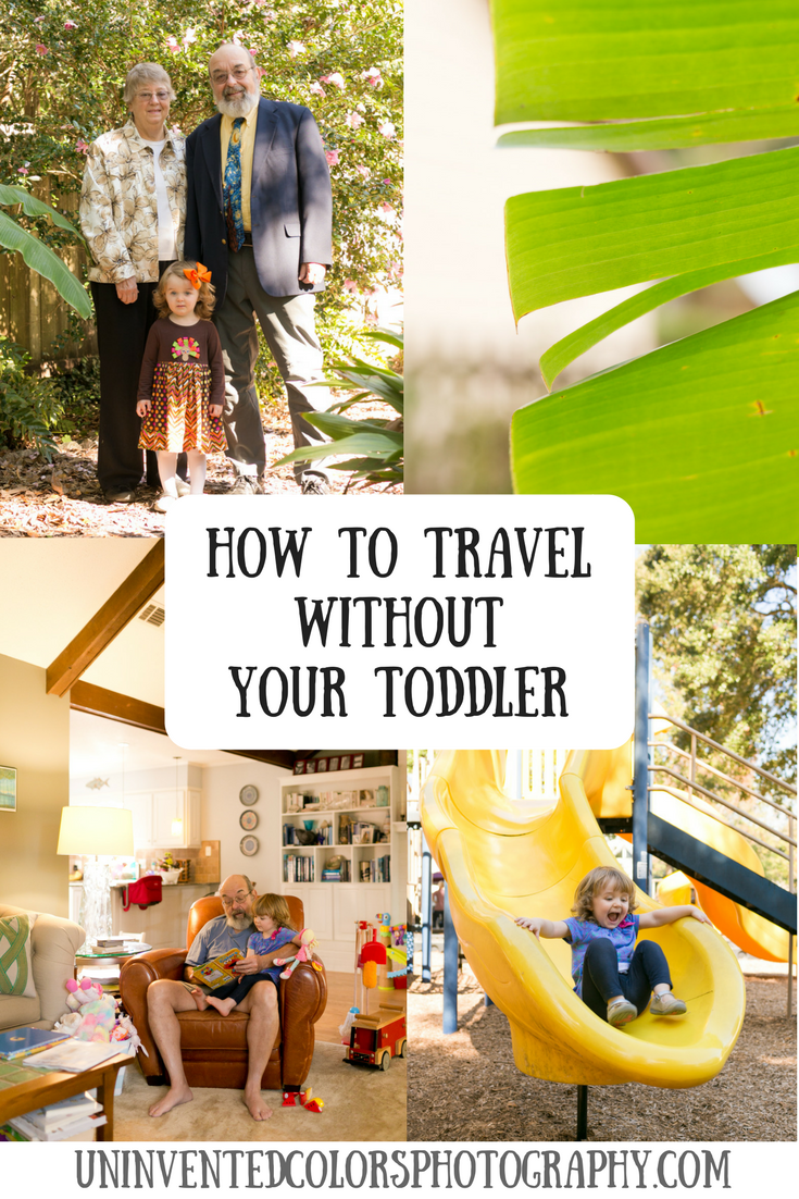 How to Travel Away From Your Toddler, Leaving Child With Grandparents for Adults-Only Vacation
