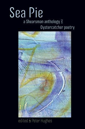 Sea Pie / ed. Peter Hughes / Shearsman Books