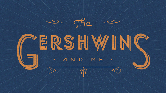 The Gershwins and Me •  Lettering & Typography