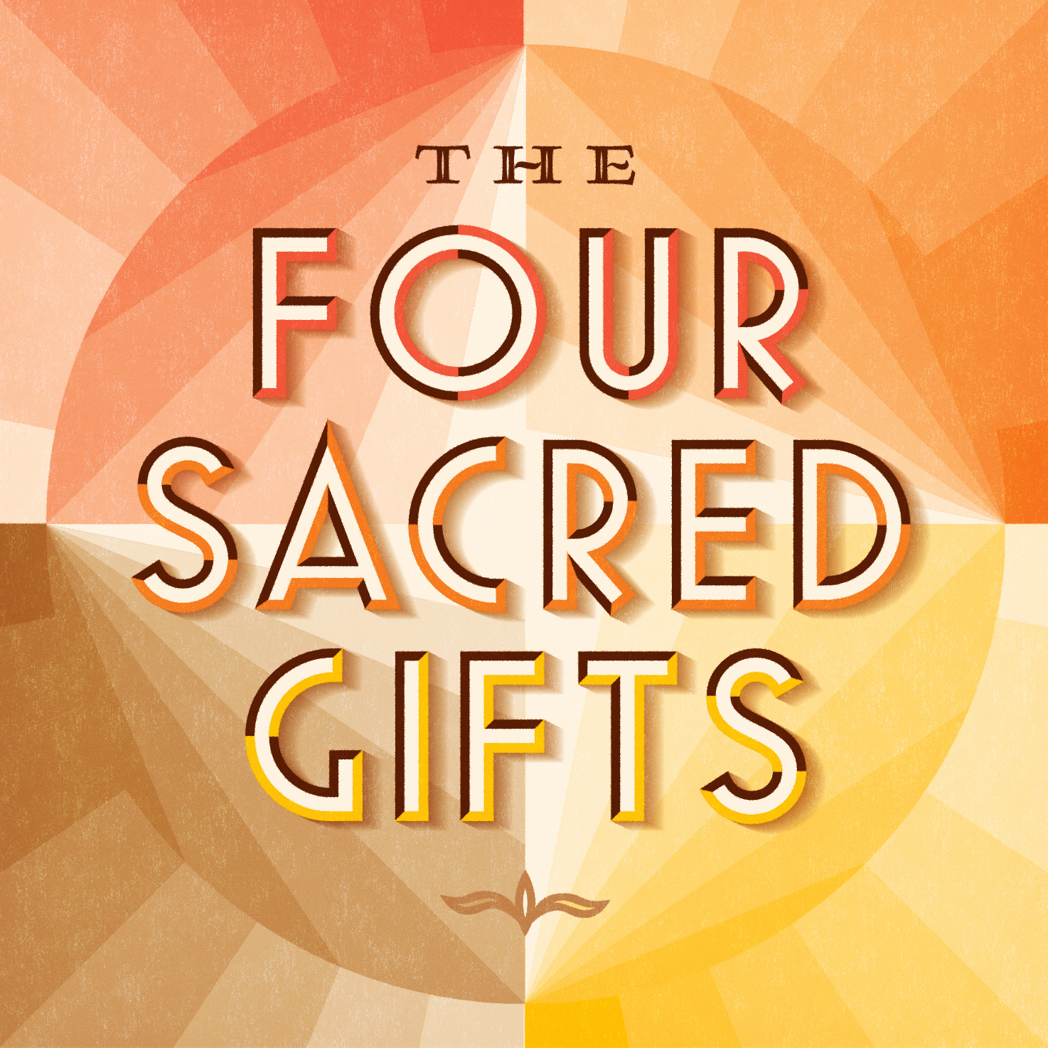The Four Sacred Gifts •  Lettering & Typography