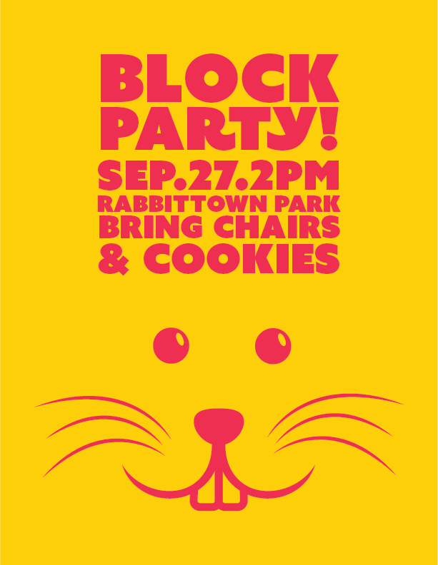 A poster I made for our block party. Our neighbourhood used to be called Rabbittown. We're slowly reviving the name.