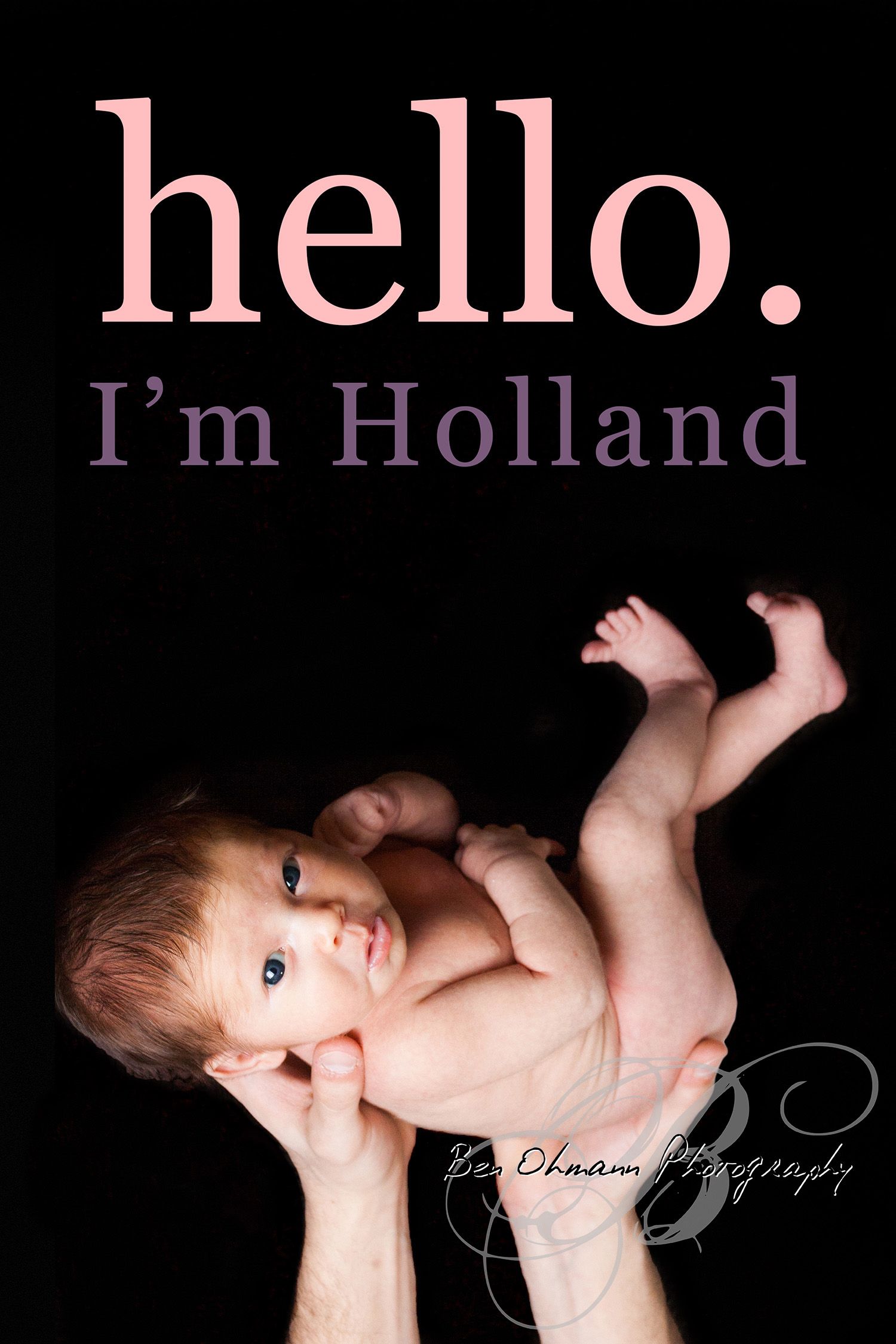 Denham Newborn-20170211_hello I'm Holland.jpg