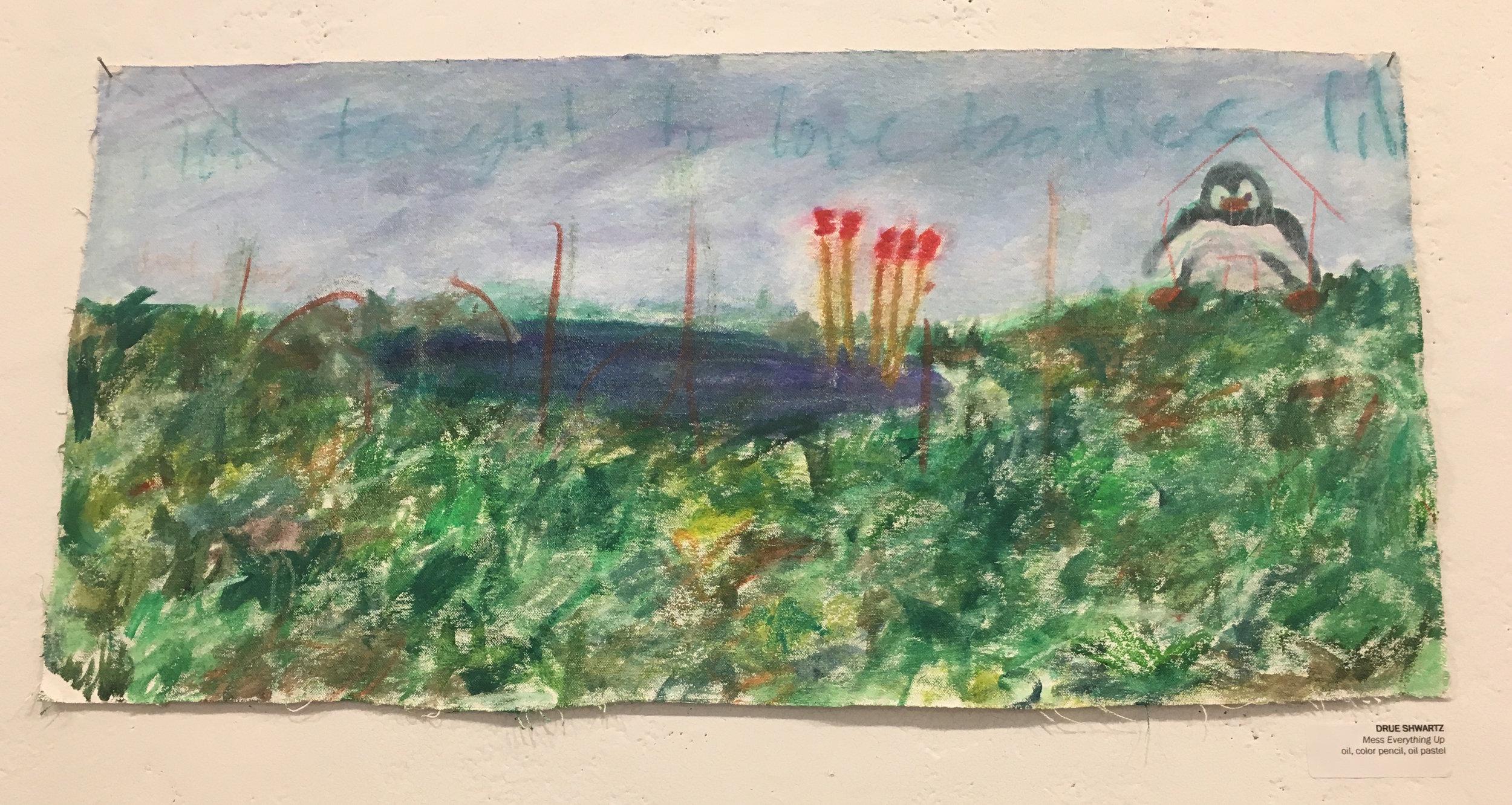"Drue Shwartz, ""Mess Everything Up"" (oil, color pencil, oil pastel)"