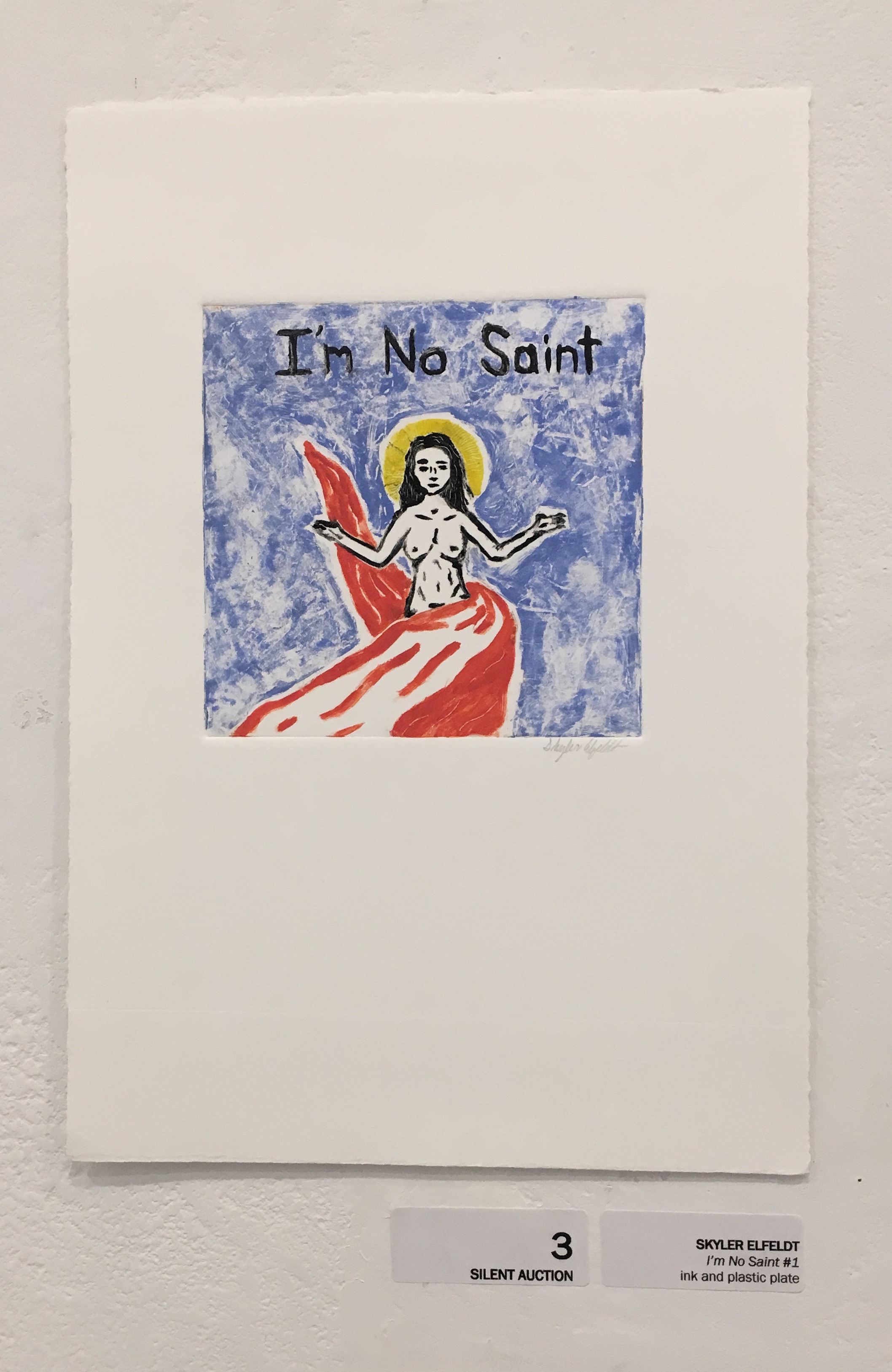 "Skyler Elfeldt, ""I'm No Saint #1"" (ink and plastic plate)"