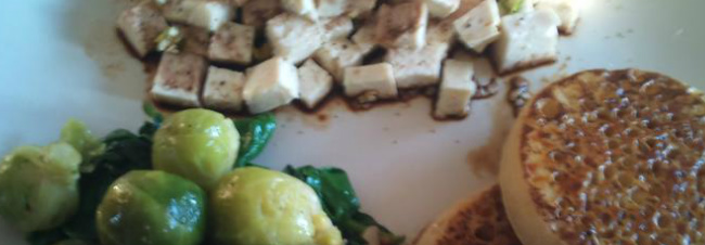 Crumpets, Brussels Sprouts and tofu