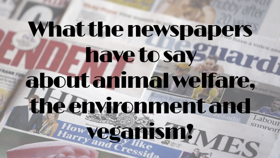 What the newspapers have to say about animal welfare, the environment and veganism.png