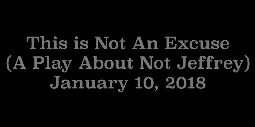 Jan 10 2018 - This Is Not An Excuse.jpg