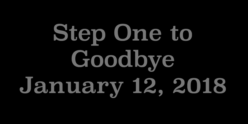 Jan 12 2018 - Step One To Goodbye.jpg