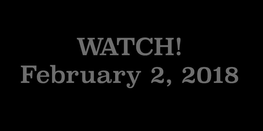 Feb 2 2018 - WATCH.jpg