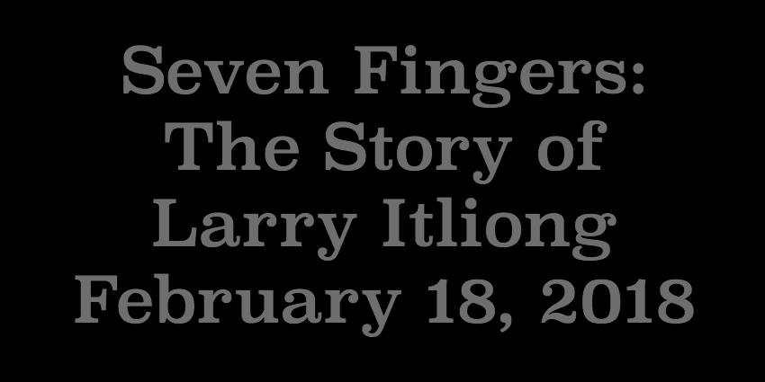 Feb 18 2018 - Seven Fingers.jpg