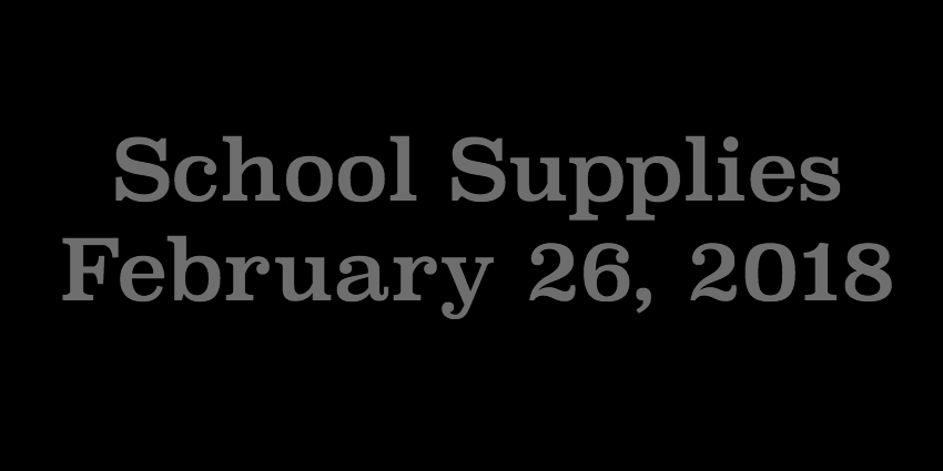 Feb 26 2018 - School Supplies.jpg