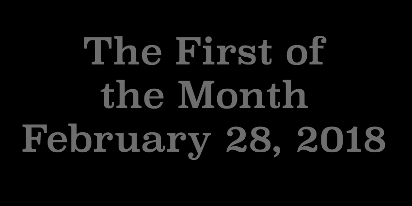 Feb 28 2018 - The First of the Month.jpg