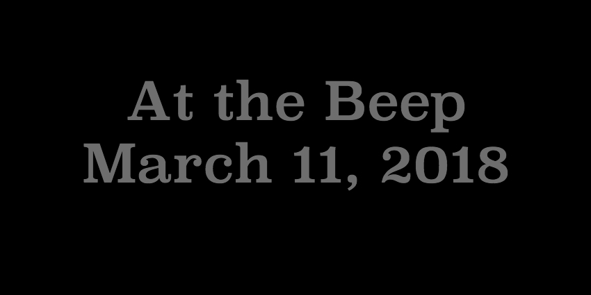 March 11 2018 - At The Beep.jpg