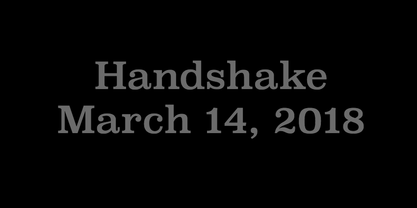 March 14 2018 - Handshake.jpg