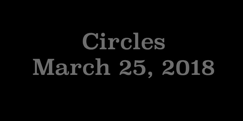 March 25 2018 - Circles.jpg