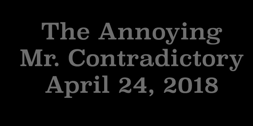 April 24 - The Annoying Mr Contradictory.jpg