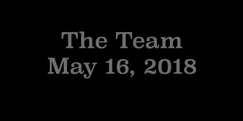 May 16 2018 - The Team.jpg