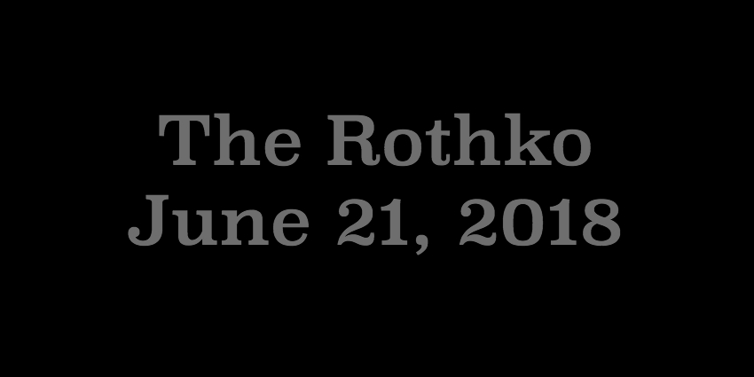 June 21 2018 - The Rothko.jpg