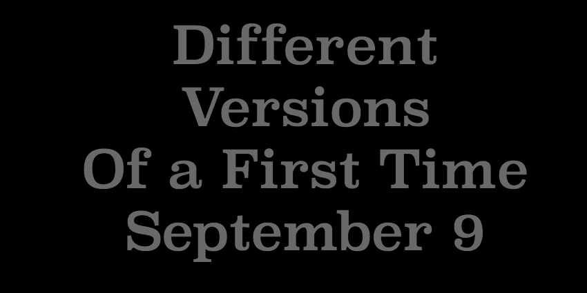 September 9 - Different Versions of a First Time.jpg