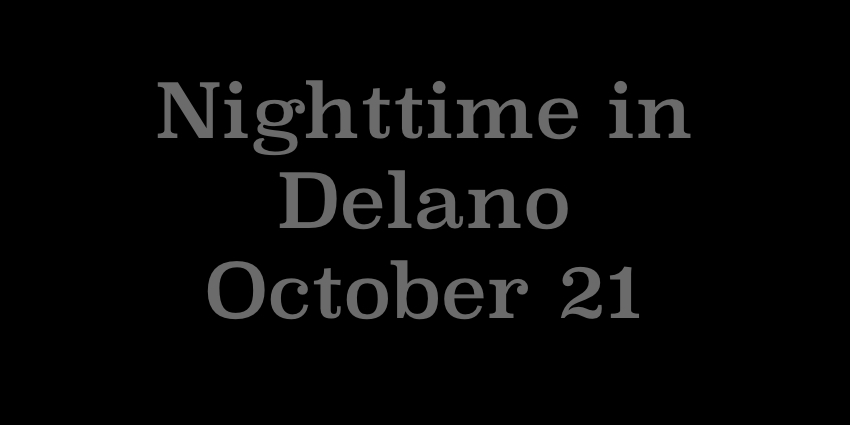 October 21 2018 - Nighttime in Delano.jpg