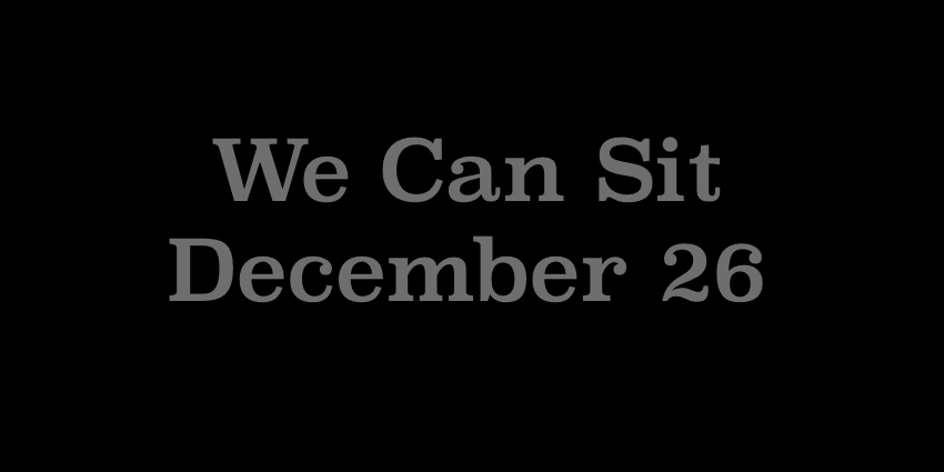 December 26 2018 - We Can Sit.jpg