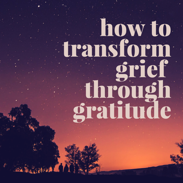 how-to-transform-grief-through-gratitude