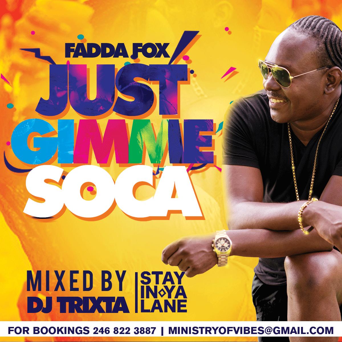 Just Gimme Soca ft Fadda Fox