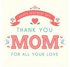 "Say ""THANK YOU"" to your mom !"