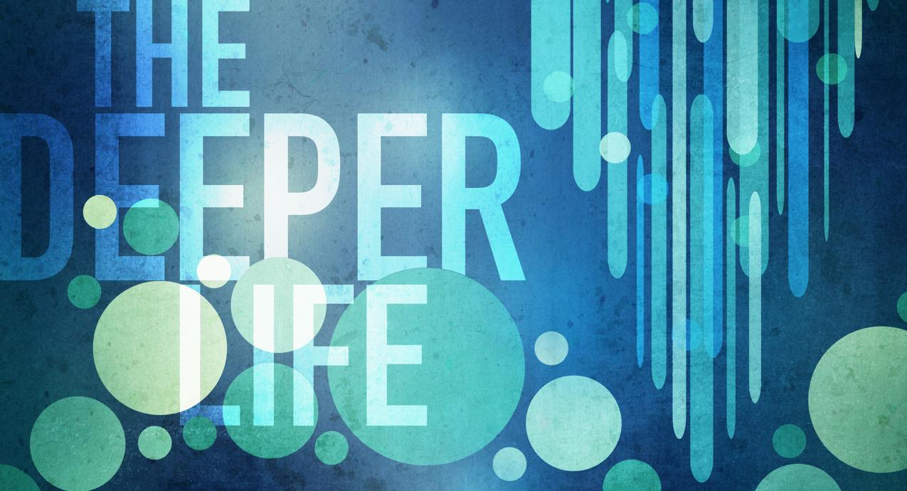 """The Deeper Life"" - Part 3 9-21-14"