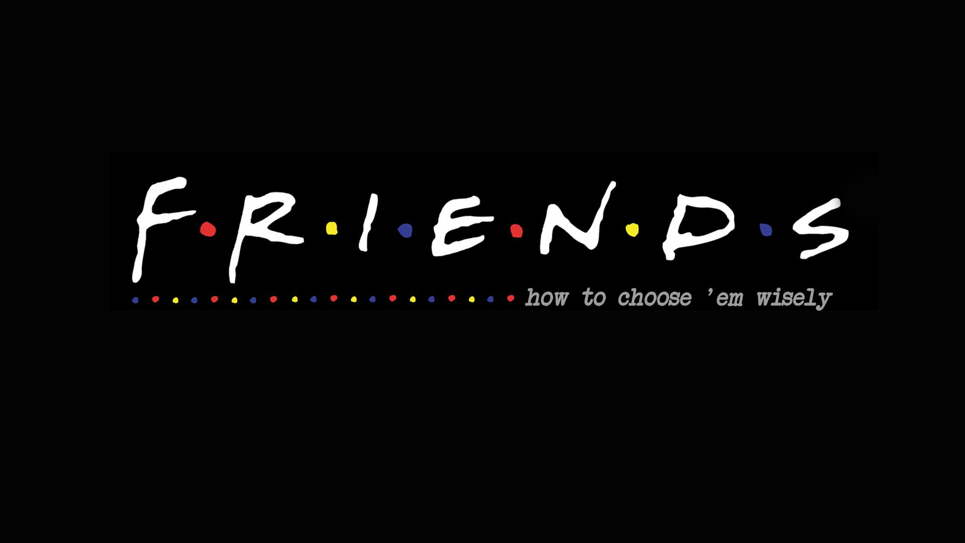 """""""FRIENDS""""  - Part 1 10-25-15"""
