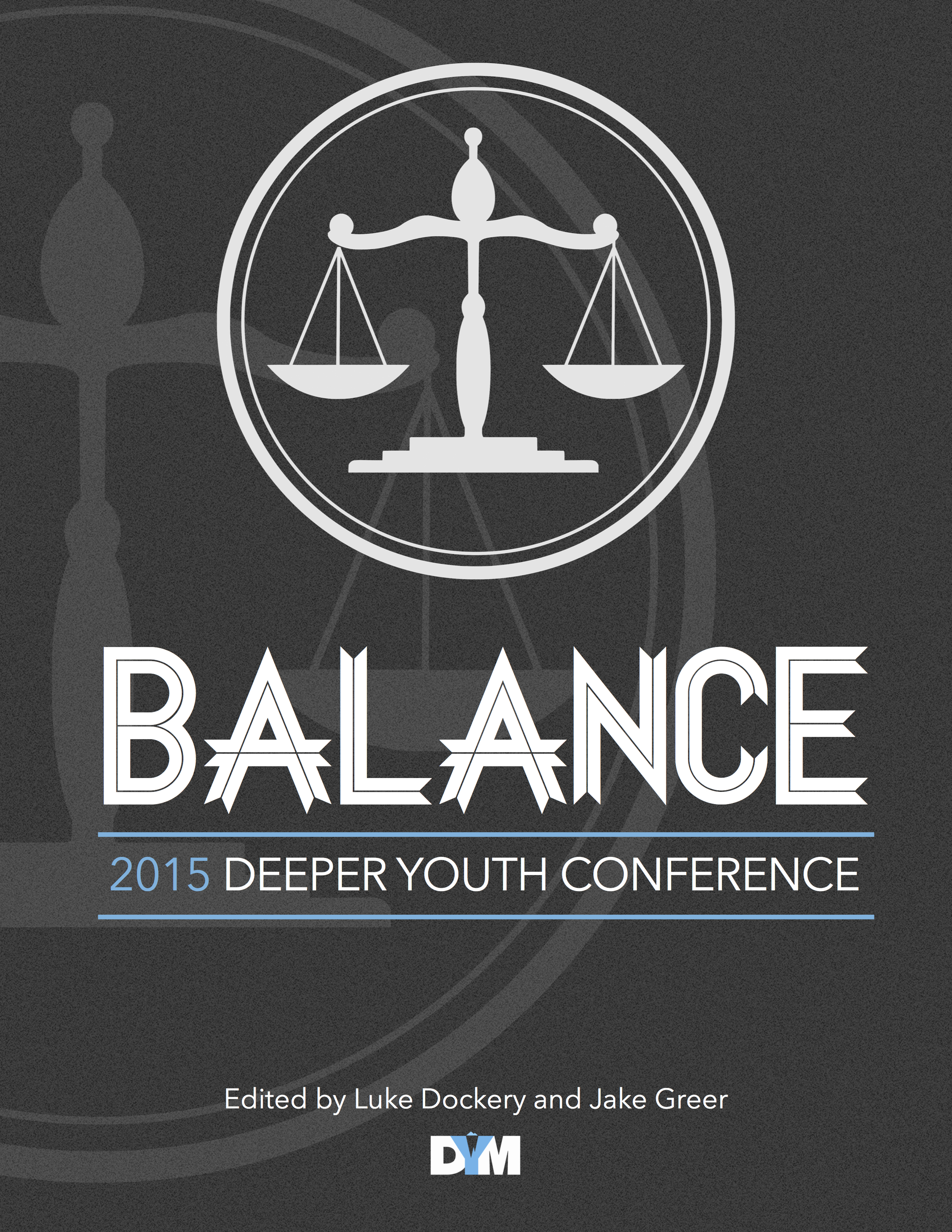 Balance: 2015 Deeper Youth Conference
