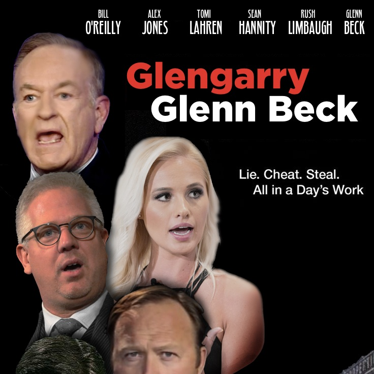 I wrote a play called Glengarry Glenn Beck. Put it on once, need to do it again.